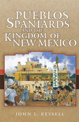 Pueblos, Spaniards, and the Kingdom of New Mexico  N/A edition cover