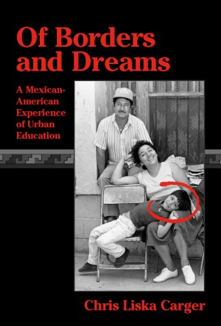 Of Borders and Dreams A Mexican-American Experience of Urban Education N/A edition cover