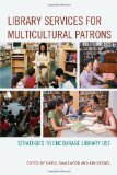 Library Services for Multicultural Patrons Strategies to Encourage Library Use  2012 edition cover