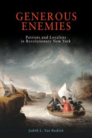 Generous Enemies Patriots and Loyalists in Revolutionary New York  2002 edition cover