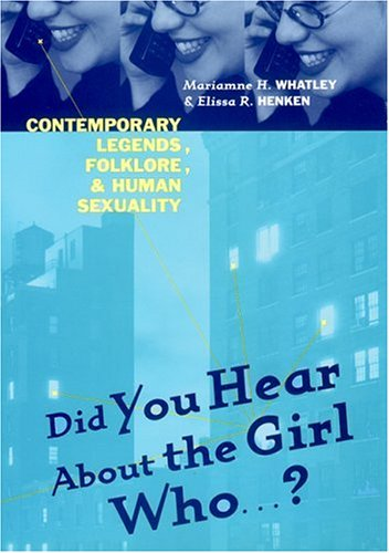 Did You Hear about the Girl Who...? Contemporary Legends, Folklore, and Human Sexuality  2000 edition cover