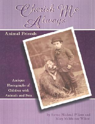 Cherish Me Always Animal Friends  2002 9780875886220 Front Cover