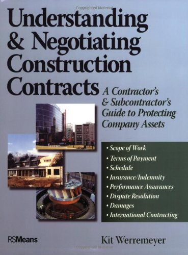 Understanding and Negotiating Construction Contracts A Contractor's and Subcontractor's Guide to Protecting Company Assets  2006 9780876298220 Front Cover