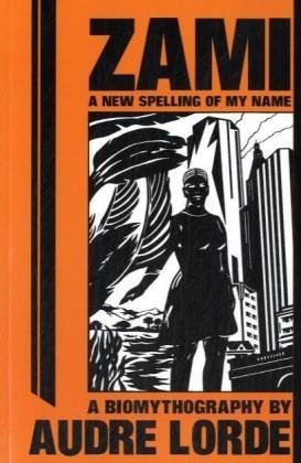 Zami A New Spelling of My Name N/A 9780895941220 Front Cover