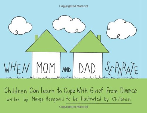 When Mom and Dad Separate Children Can Learn to Cope with Grief from Divorce  1991 (Student Manual, Study Guide, etc.) edition cover