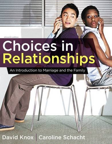 Choices in Relationships An Introduction to Marriage and the Family 11th 2013 edition cover