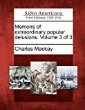 Memoirs of Extraordinary Popular Delusions. Volume 3 of 3  0 edition cover