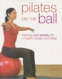 Pilates on the Ball  2006 9781405471220 Front Cover