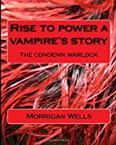 Rise to Power a Vampire's Story  Large Type 9781490378220 Front Cover