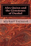 Alex Quinn and the Gemstones of Dunkel  N/A 9781490448220 Front Cover