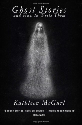 Ghost Stories and How to Write Them  N/A edition cover