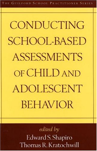 Conducting School-Based Assessments of Child and Adolescent Behavior   2000 edition cover