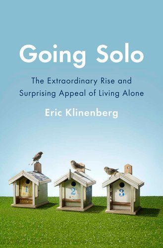 Going Solo The Extraordinary Rise and Surprising Appeal of Living Alone  2012 edition cover