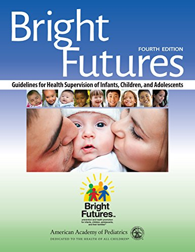 Bright Futures Guidelines for Health Supervision of Infants, Children, and Adolescents 4th 2017 9781610020220 Front Cover