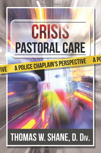 Crisis Pastoral Care A Police Chaplain's Perspective  2011 9781935387220 Front Cover