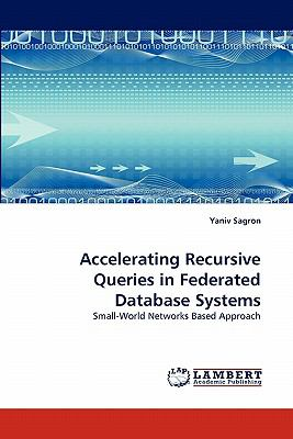 Accelerating Recursive Queries in Federated Database Systems N/A 9783843356220 Front Cover