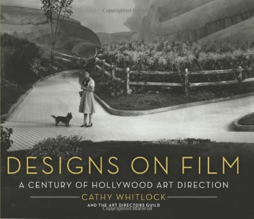 Designs on Film A Century of Hollywood Art Direction  2010 edition cover
