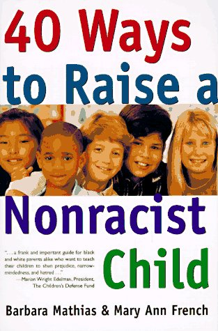 40 Ways to Raise a Nonracist Child  N/A edition cover