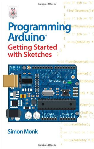 Programming Arduino Getting Started with Sketches   2012 9780071784221 Front Cover