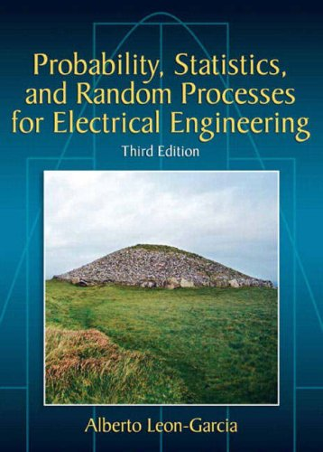 Probability, Statistics, and Random Processes for Electrical Engineering  3rd 2008 9780131471221 Front Cover