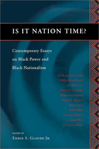 Is It Nation Time? Contemporary Essays on Black Power and Black Nationalism  2002 9780226298221 Front Cover