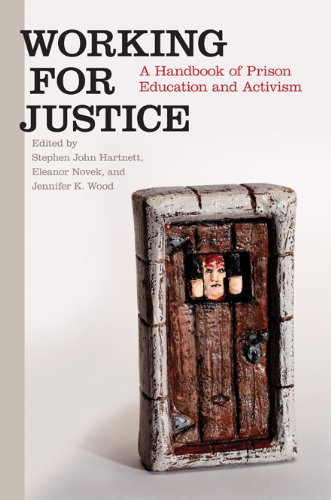 Working for Justice A Handbook of Prison Education and Activism  2013 9780252079221 Front Cover