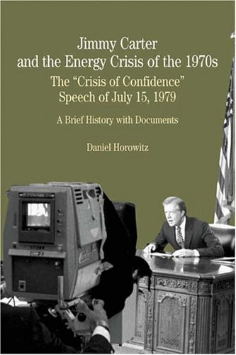 Jimmy Carter and the Energy Crisis of the 1970s The Crisis of Confidence Speech of July 15, 1979 N/A edition cover