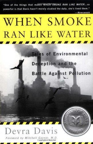 When Smoke Ran Like Water Tales of Environmental Deception and the Battle Against Pollution  2004 edition cover