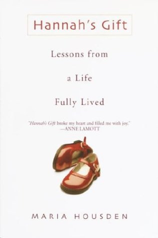 Hannah's Gift Lessons from a Life Fully Lived N/A edition cover