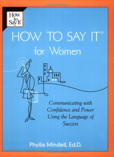 How to Say It for Women Communicating with Confidence and Power Using the Language of Success 2nd 2001 edition cover