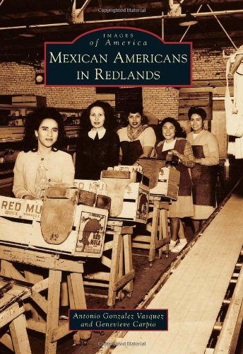 Mexican Americans in Redlands   2012 9780738595221 Front Cover