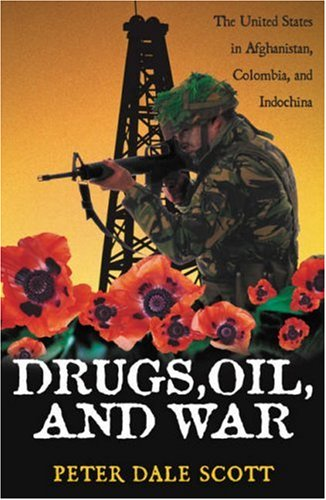 Drugs, Oil, and War The United States in Afghanistan, Colombia, and Indochina  2003 9780742525221 Front Cover