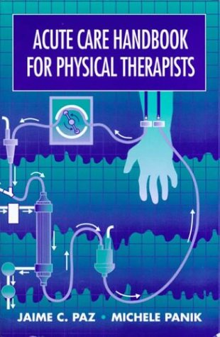 Acute Care Handbook for Physical Therapists 1st 1997 9780750698221 Front Cover