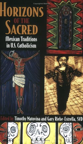 Horizons of the Sacred Mexican Traditions in U. S. Catholicism  2002 edition cover