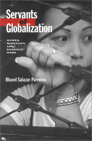 Servants of Globalization Women, Migration, and Domestic Work  2001 edition cover