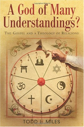 God of Many Understandings? The Gospel and Theology of Religions  2010 edition cover