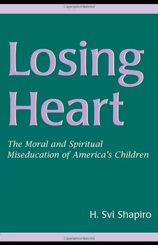 Losing Heart The Moral and Spiritual MIS-Education of America's Children  2005 edition cover