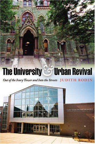 University and Urban Revival Out of the Ivory Tower and into the Streets  2007 9780812240221 Front Cover