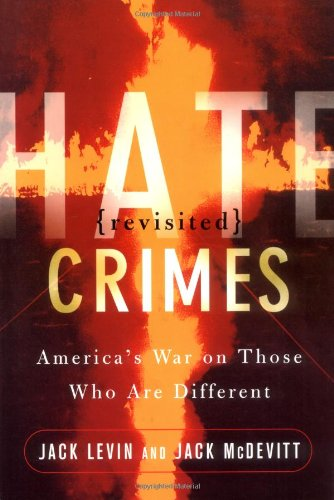 Hate Crimes Revisited America's War on Those Who Are Different  2002 (Revised) edition cover