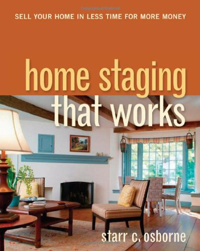 Home Staging That Works Sell Your Home in Less Time for More Money  2010 edition cover