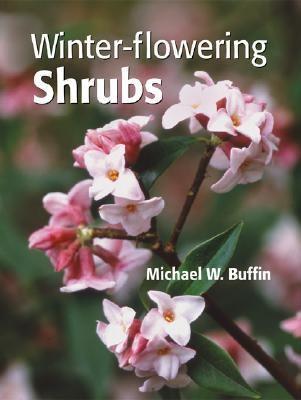 Winter-Flowering Shrubs   2005 9780881927221 Front Cover