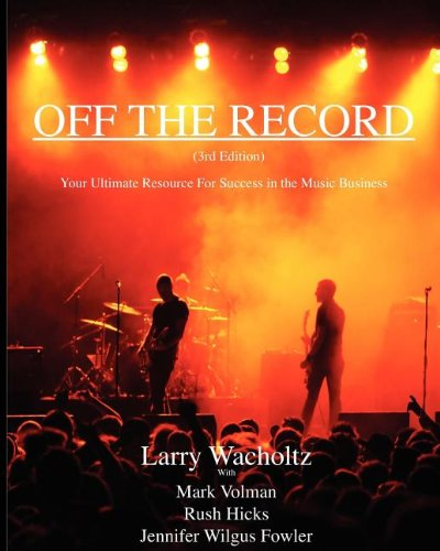 Off the Record Your Ultimate Resource for Success in the Music Business N/A edition cover