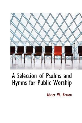 A Selection of Psalms and Hymns for Public Worship:   2009 edition cover