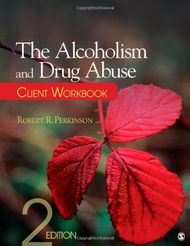 Alcoholism and Drug Abuse Client Workbook  2nd 2012 9781412979221 Front Cover