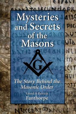 Mysteries and Secrets of the Masons The Story Behind the Masonic Order  2006 9781550026221 Front Cover