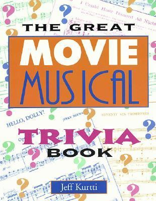 Great Movie Musical Trivia Book   1996 9781557832221 Front Cover