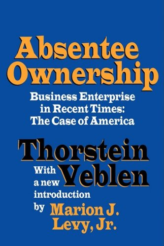 Absentee Ownership Business Enterprise in Recent Times - the Case of America  1996 9781560009221 Front Cover