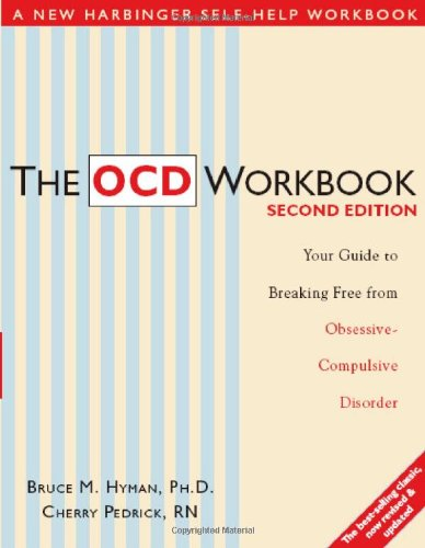 OCD Workbook Your Guide to Breaking Free from Obsessive -Complusive Disorder 2nd 2005 (Revised) edition cover