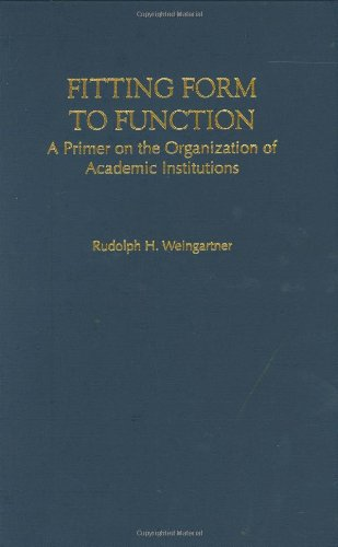 Fitting Form to Function A Primer on the Organization of Academic Institutions  1996 edition cover