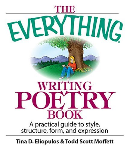 Everything Writing Poetry Book A Practical Guide to Style, Structure, Form, and Expression  2005 edition cover